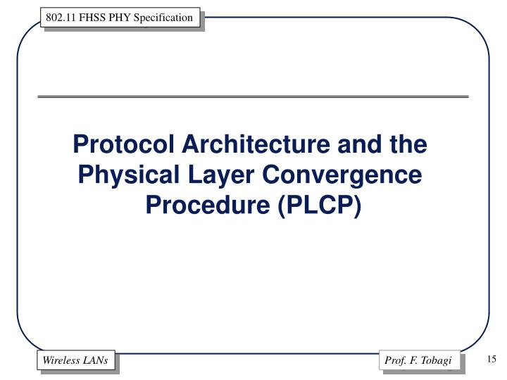 Protocol Architecture and the