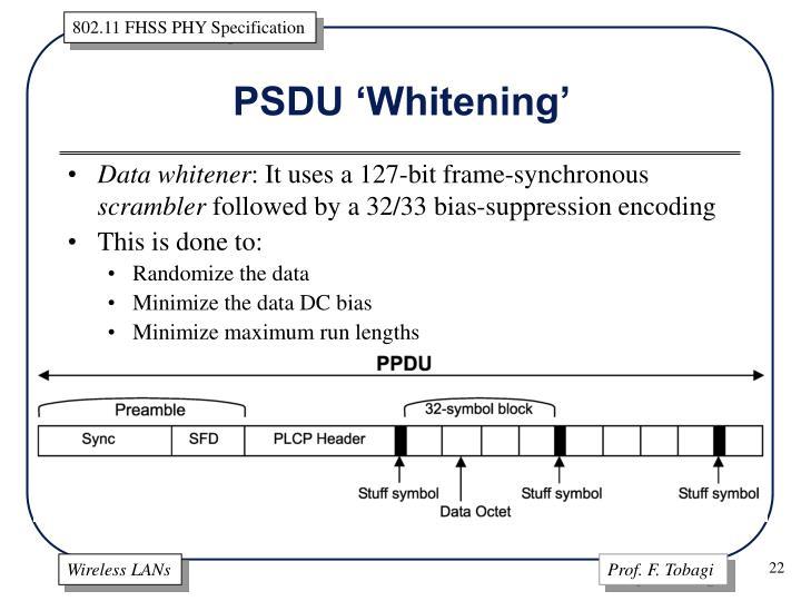 PSDU 'Whitening'