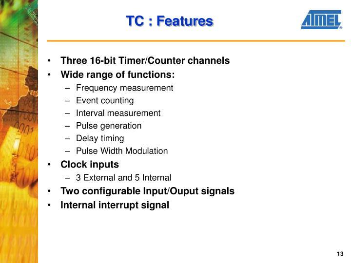 TC : Features
