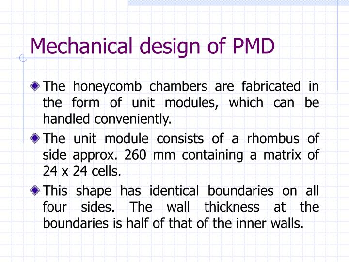 Mechanical design of PMD