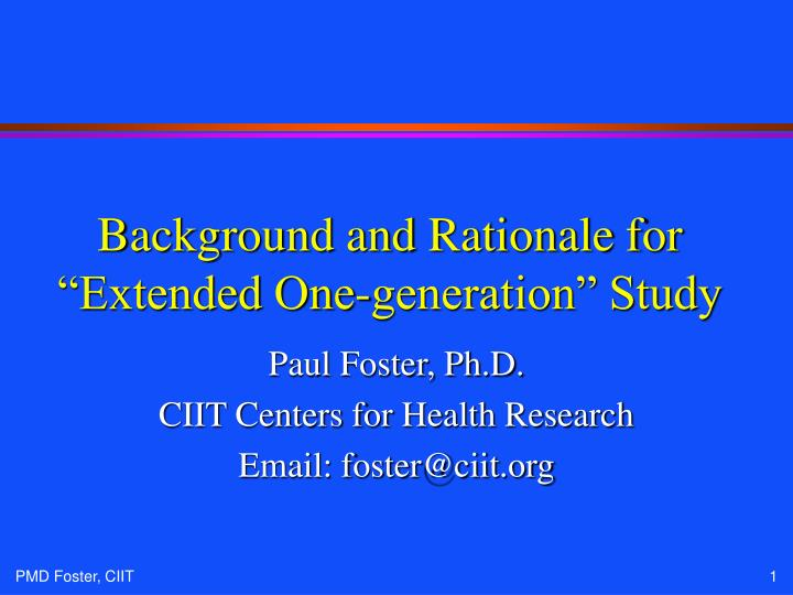 Background and rationale for extended one generation study