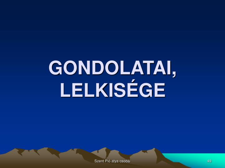 GONDOLATAI, LELKISÉGE