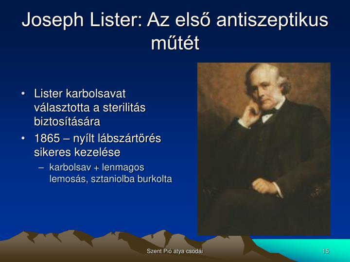 Joseph Lister: Az első antiszeptikus műtét