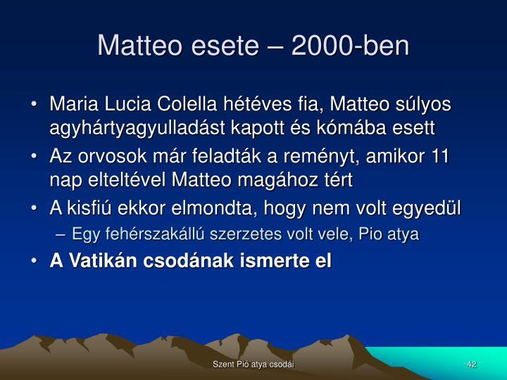 Matteo esete – 2000-ben