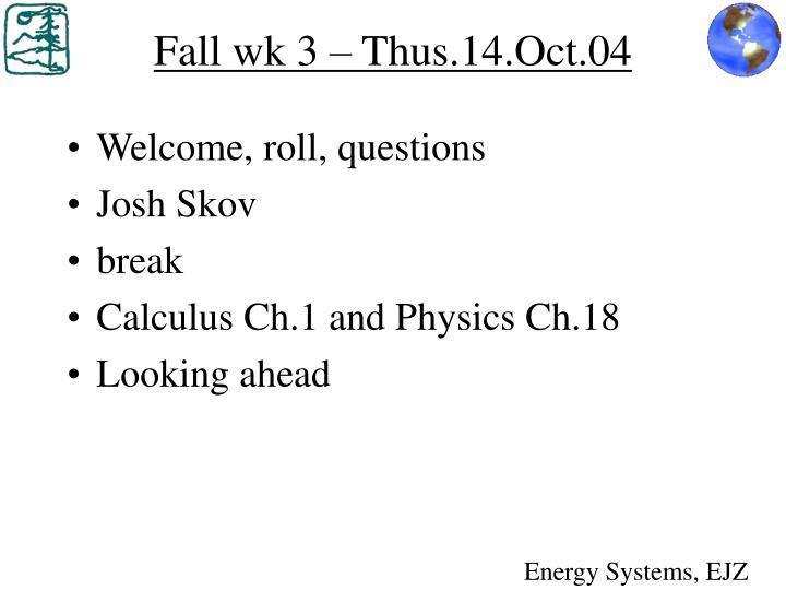 fall wk 3 thus 14 oct 04 n.