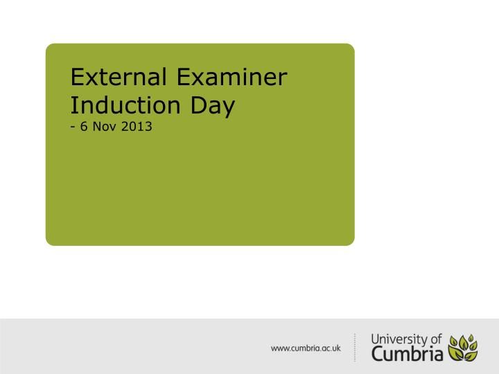 external examiner induction day 6 nov 2013 n.