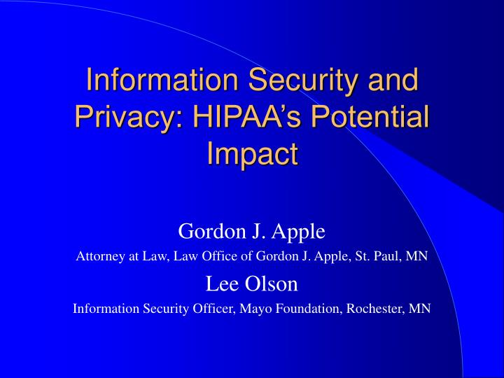 Information security and privacy hipaa s potential impact