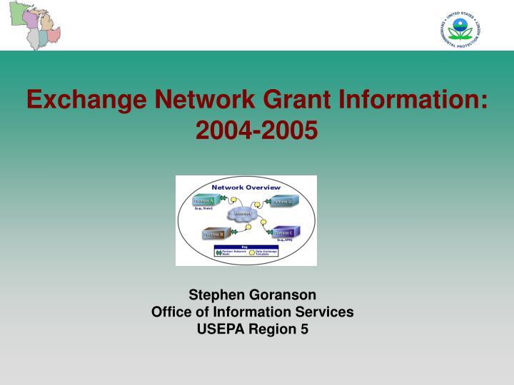 Exchange network grant information 2004 2005