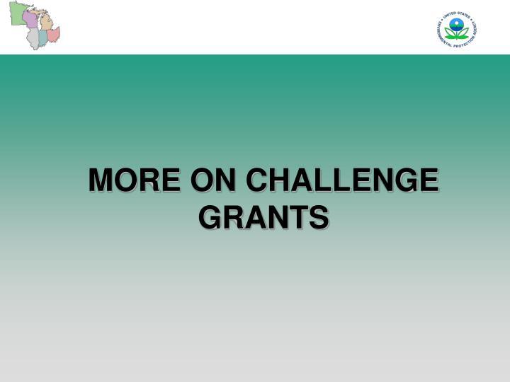 MORE ON CHALLENGE GRANTS