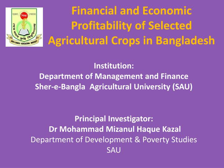 Financial and economic profitability of selected agricultural crops in bangladesh
