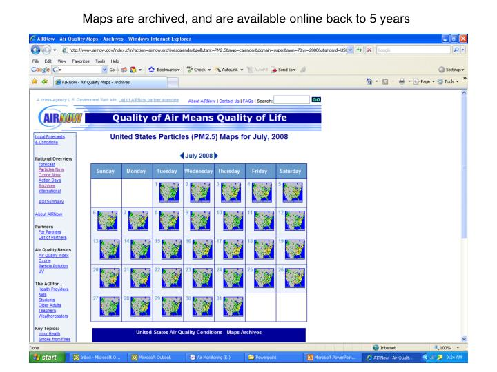 Maps are archived, and are available online back to 5 years