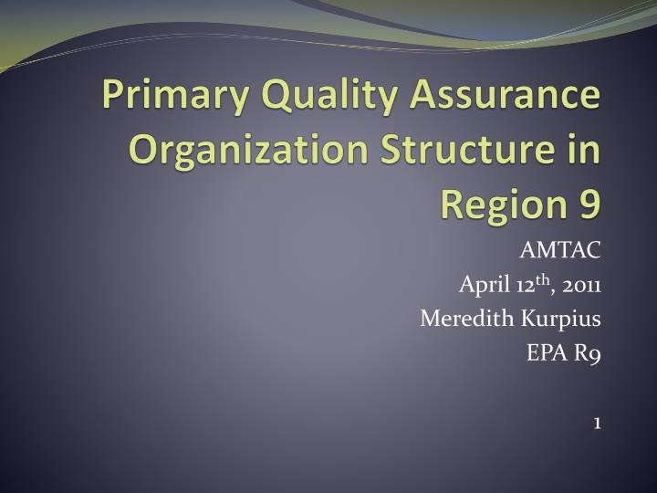 primary quality assurance organization structure in region 9 n.