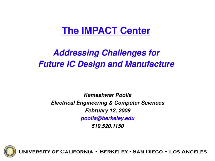 The impact center addressing challenges for future ic design and manufacture