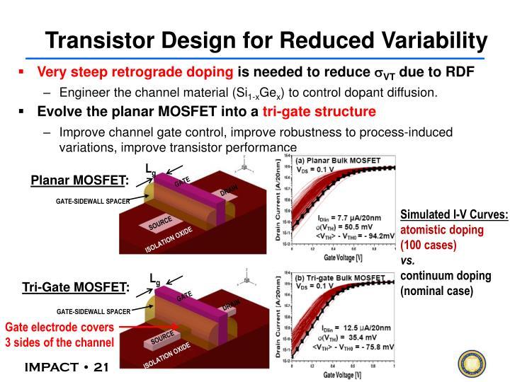 Transistor Design for Reduced Variability