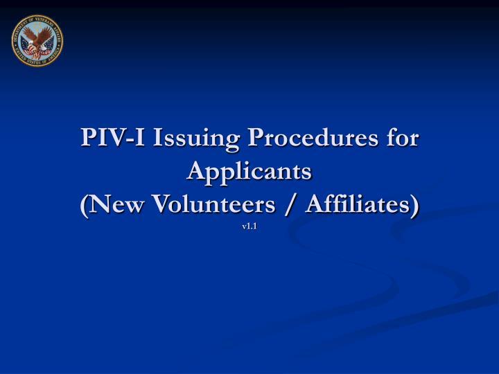 Piv i issuing procedures for applicants new volunteers affiliates v1 1