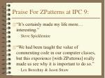 praise for zpatterns at ipc 9