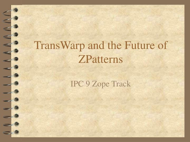 transwarp and the future of zpatterns n.