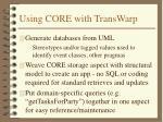 using core with transwarp