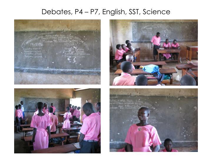 Debates, P4 – P7, English, SST, Science
