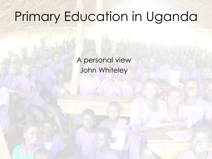 Primary education in uganda