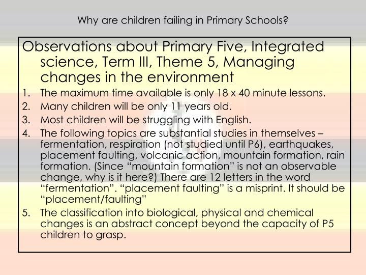 Why are children failing in Primary Schools?