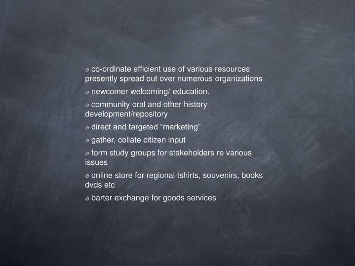 co-ordinate efficient use of various resources presently spread out over numerous organizations