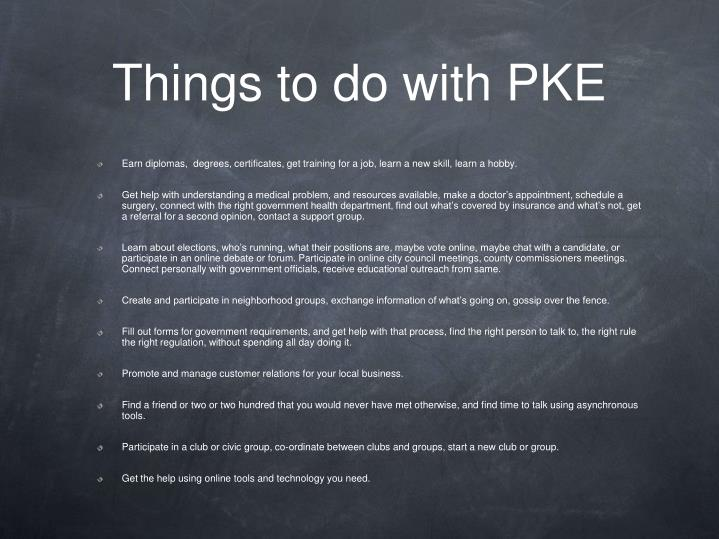 Things to do with PKE