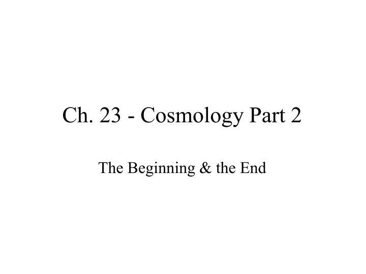 Ch 23 cosmology part 2