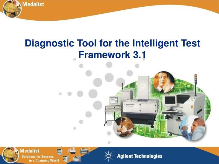 diagnostic tool for the intelligent test framework 3 1 n.