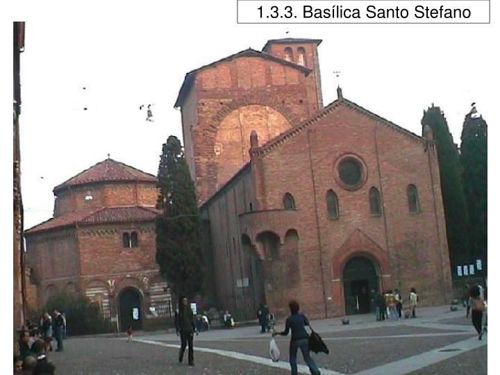 1.3.3. Basílica Santo Stefano