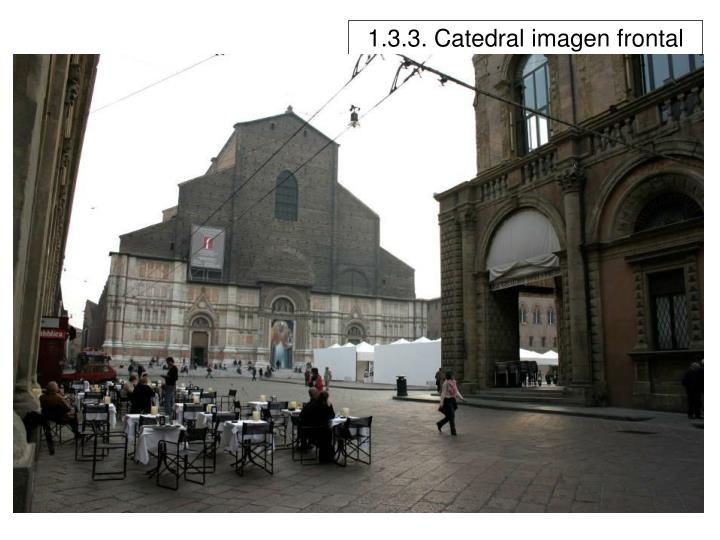1.3.3. Catedral imagen frontal