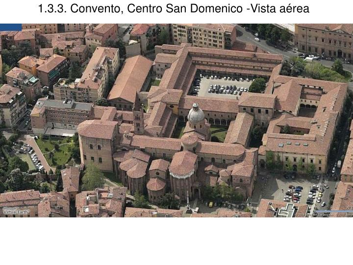 1.3.3. Convento, Centro San Domenico -Vista aérea