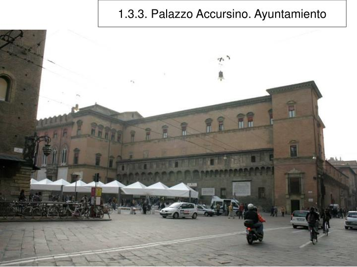 1.3.3. Palazzo Accursino. Ayuntamiento