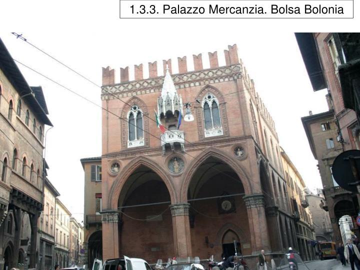 1.3.3. Palazzo Mercanzia. Bolsa Bolonia