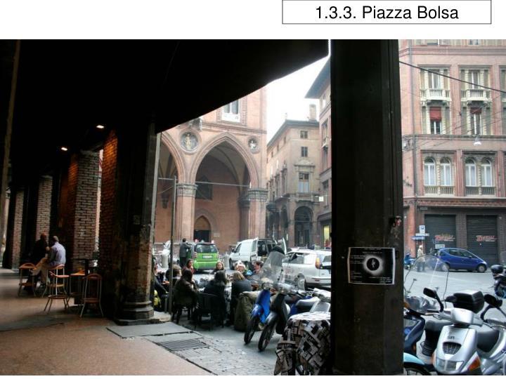 1.3.3. Piazza Bolsa