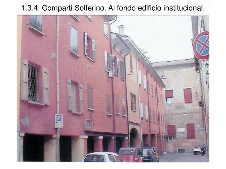 1.3.4. Comparti Solferino. Al fondo edificio institucional.