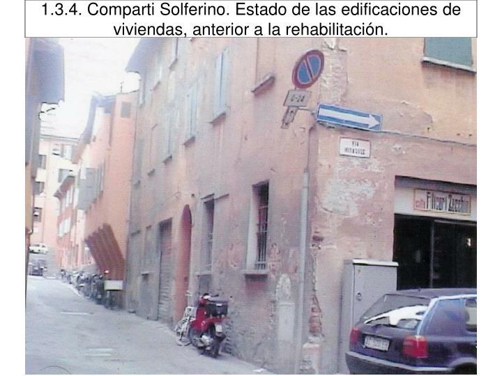 1.3.4. Comparti Solferino. Estado de las edificaciones de viviendas, anterior a la rehabilitación.