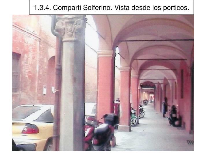 1.3.4. Comparti Solferino. Vista desde los porticos.