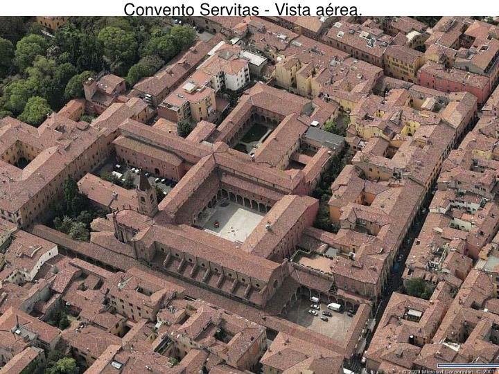 Convento Servitas - Vista aérea.