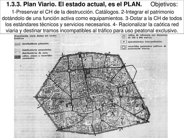 1.3.3. Plan Viario. El estado actual, es el PLAN.