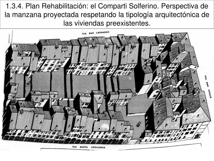 1.3.4. Plan Rehabilitación: el Comparti Solferino. Perspectiva de la manzana proyectada respetando la tipología arquitectónica de las viviendas preexistentes.