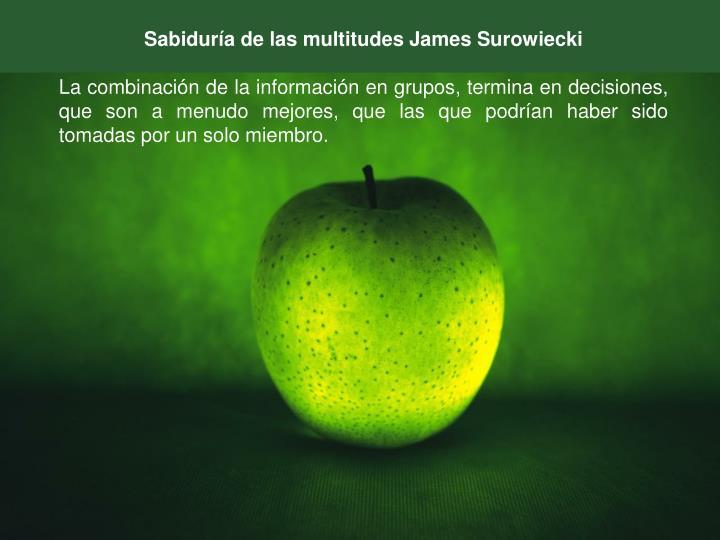 Sabiduría de las multitudes James Surowiecki