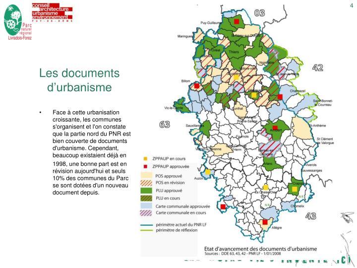 Face à cette urbanisation croissante, les communes s'organisent et l'on constate que la partie nord du PNR est bien couverte de documents d'urbanisme. Cependant, beaucoup existaient déjà en