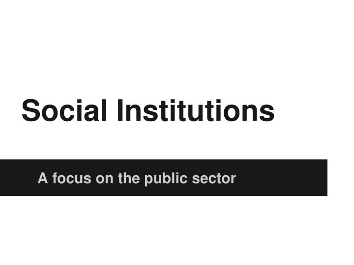 Social Institutions