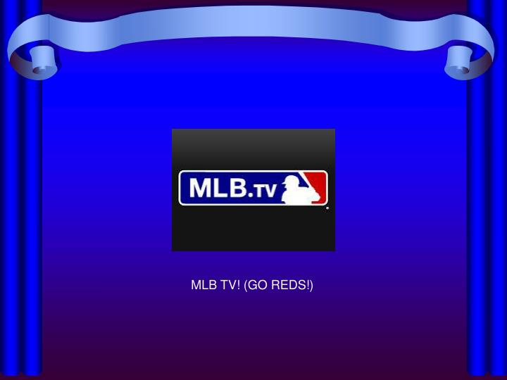 MLB TV! (GO REDS!)