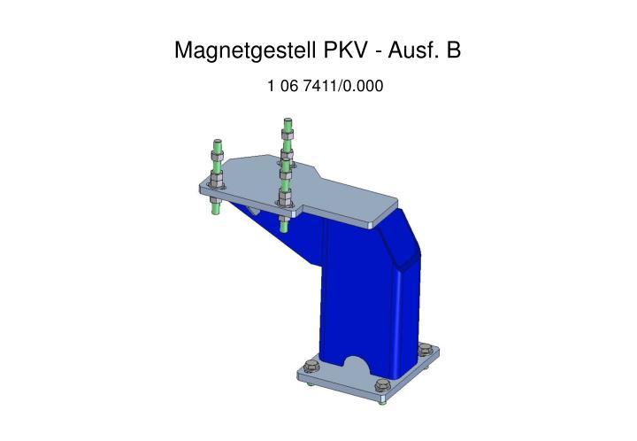 Magnetgestell PKV - Ausf. B