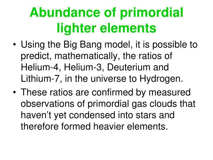 Abundance of primordial lighter elements