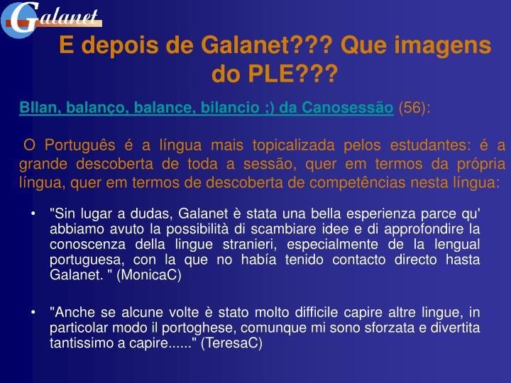 E depois de Galanet??? Que imagens do PLE???