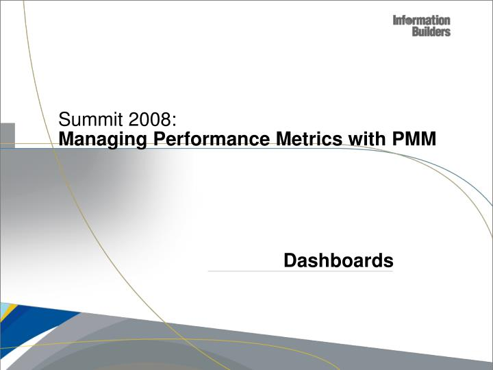 Summit 2008 managing performance metrics with pmm