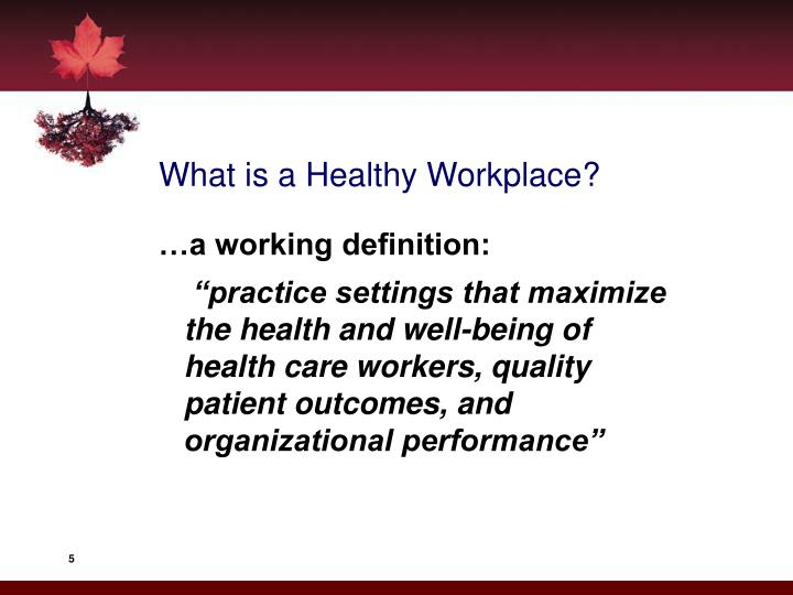 What is a Healthy Workplace?